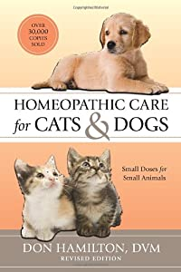 Homeopathic Care For Cats And Dogs Revised Edition Small Doses For Small Animals from North Atlantic Books