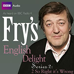 Fry's English Delight: Series 2 - So Wrong It's Right Radio/TV Program