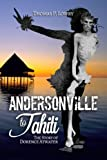 img - for From Andersonville to Tahiti: The Dorence Atwater Story book / textbook / text book