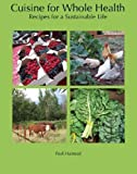 img - for Cuisine for Whole Health: Recipes for a Sustainable Life by Halstead, Pauli (2009) Paperback book / textbook / text book