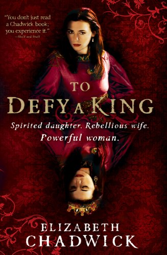 To Defy a King (William Marshal) by Elizabeth Chadwick