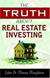 The Truth About Real Estate Investing (0741423650) by John Naughton