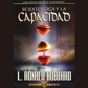Scientology y la Capacidad [Scientology and Ability] | [L. Ronald Hubbard]