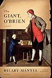 The Giant, O'Brien: A Novel (0312426887) by Mantel, Hilary