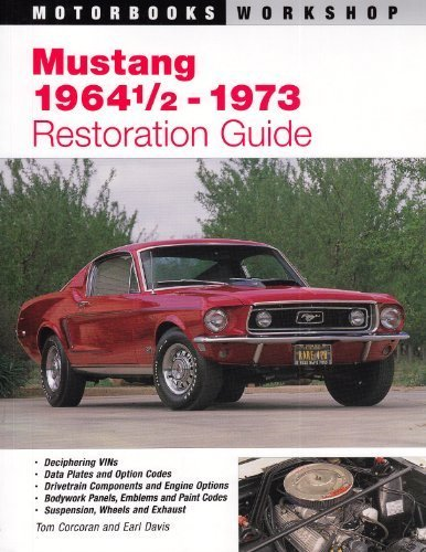 Mustang 1964 1/2 - 73 Restoration Guide (Motorbooks Workshop) - Motorbooks - 0760305528 - ISBN: 0760305528 - ISBN-13: 9780760305522