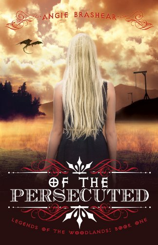 Free Kindle Book : Of the Persecuted (Legends of the Woodlands Book 1)