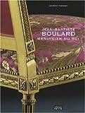 echange, troc Laurent Condamy - Jean-Baptiste Boulard : Menuisier du roi