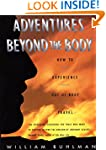 Adventures Beyond the Body: How to Ex...