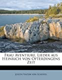 img - for Frau Aventiure, Lieder aus Heinrich von Ofterdingens Zeit (German Edition) book / textbook / text book