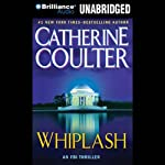 Whiplash: FBI Thriller #14 (       ABRIDGED) by Catherine Coulter Narrated by Paul Costanzo, Renee Raudman