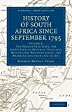 George McCall Theal History of South Africa since September 1795: Volume 4 (Cambridge Library Collection - African Studies)