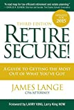 Retire Secure! : A Guide To Getting The Most Out Of What You've Got, Third Edition