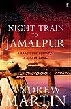 Night Train to Jamalpur (0571284094) by Martin, Andrew