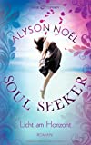 Licht am Horizont: Soul Seeker 4 - Roman