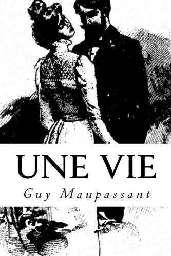 Une vie  [Maupassant, Guy de] (Tapa Blanda)