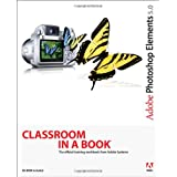 Adobe Photoshop Elements 5.0 Classroom in a Bookby Adobe Creative Team