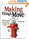 Making Things Move DIY Mechanisms for...