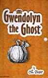Gwendolyn the Ghost (Brown Bag Bedtime Books)