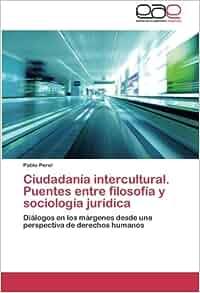 Ciudadanía intercultural. Puentes entre filosofía y sociología