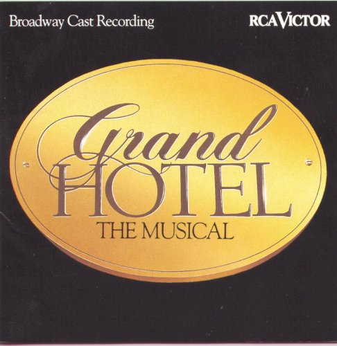 Grand Hotel: The Musical - Broadway Cast Recording by George Forrest,&#32;Robert Wright,&#32;Randy Booth,&#32;Walter Harper and Alex Rybeck