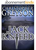 Detective Jack Stratton Mystery Thriller Series: JACK KNIFED (Detective Jack Stratton Mystery-Thriller Series Book 2) (English Edition)