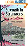 Strength in Strangers: A true story of heartbreak, hope and courage