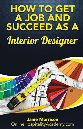 how-to-get-a-job-and-succeed-as-a-interior-designer