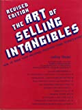 img - for The Art of Selling Intangibles: How to Make Your Million($) Investing Other People's Money, Revised Ed. (A complete guide to success in sales of financial services, for people who are in or contemplating entering this dynamic and rapidly changing field) book / textbook / text book