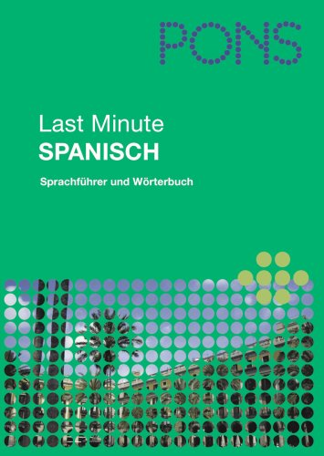 PONS Last Minute Sprachführer Spanisch: Sprachführer und Wörterbuch