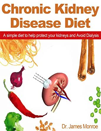 Chronic Kidney Disease Diet: A simple diet to help protect ...