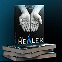 The Healer Audiobook by Christoph Fischer Narrated by Georgina Tate