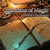 Guardians of Magic - Amanda's Awakening [Download]