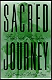 img - for The Sacred Journey: A Memoir of Early Days book / textbook / text book