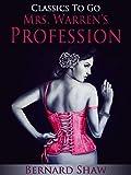 Mrs. Warren's Profession: Revised Edition of Original Version (Classics To Go) (English Edition)