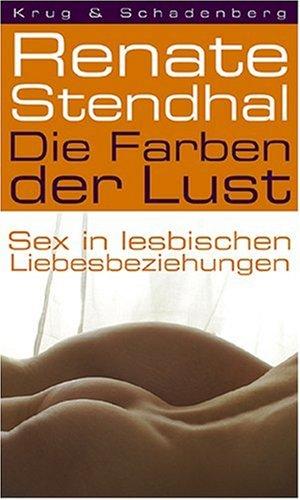 Die Farben der Lust. Sex in lesbischen Liebesbeziehungen