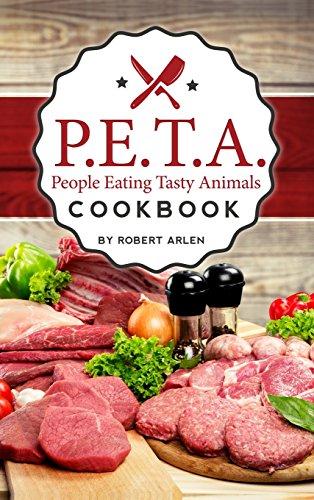 People Eating Tasty Animals: Cookbook by Robert Arlen