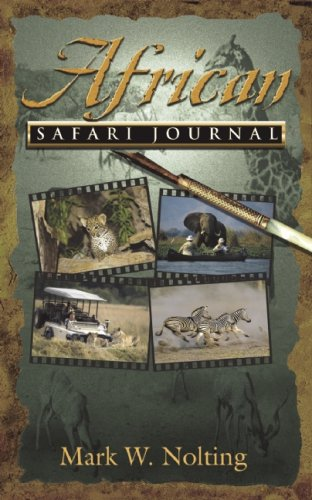 African Safari Journal, Mark W. Nolting