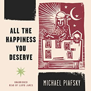 All the Happiness You Deserve | [Michael Piafsky]