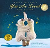 Nancy Tillmans YOU ARE LOVED Collection: On the Night You Were Born; Wherever You Are, My Love Will Find You; and The Crown on Your Head