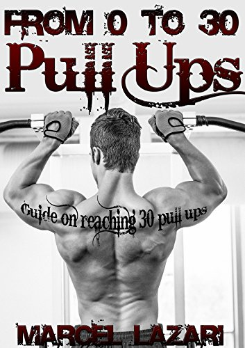 From 0 to 30 Pull Ups: Guide on reaching 30 pull ups