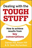 img - for Dealing with the Tough Stuff: How to Achieve Results from Crucial Conversations book / textbook / text book