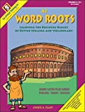 Word Roots A2: Learning the Building Blocks of Better Spelling and Vocabulary