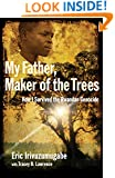 My Father, Maker of the Trees: How I Survived the Rwandan Genocide