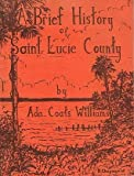 img - for A brief history of Saint Lucie County book / textbook / text book