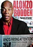 Alonzo Bodden - Who's Paying Attention?