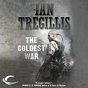 The Coldest War: The Milkweed Triptych, Book 2 | [Ian Tregillis]