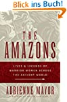 The Amazons: Lives and Legends of War...