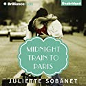 Midnight Train to Paris Audiobook by Juliette Sobanet Narrated by Tanya Eby