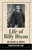 Life of Billy Dixon: Olive K. Dixon: 9780938349129: Amazon.com: Books