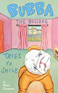 Bubba The Bulldog Tries To Smile by Bree Clausen ebook deal